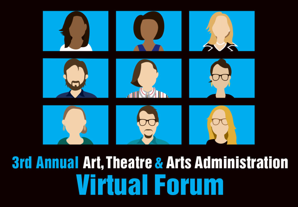 Third annual art, theatre and arts administration virtual forum