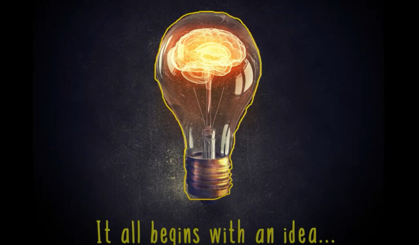 """""""It all begins with an idea"""""""
